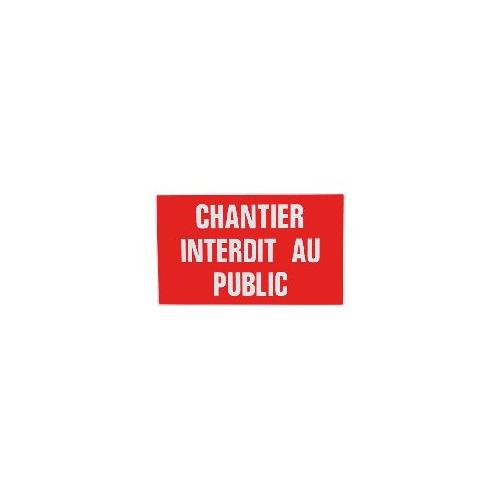 Plaque rigide en polystyrène choc encre traitée anti-uv pré-trous de perforation pour faciliter la pose. indication : chantier interdit au public coloris inscription : blanc coloris fond : rouge